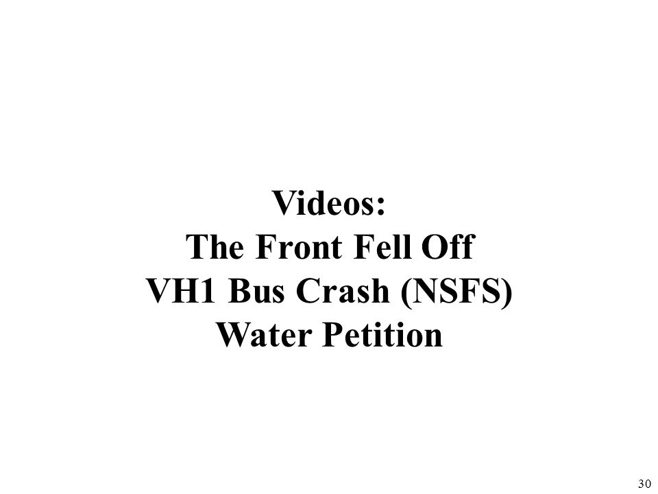 30 Videos: The Front Fell Off VH1 Bus Crash (NSFS) Water Petition