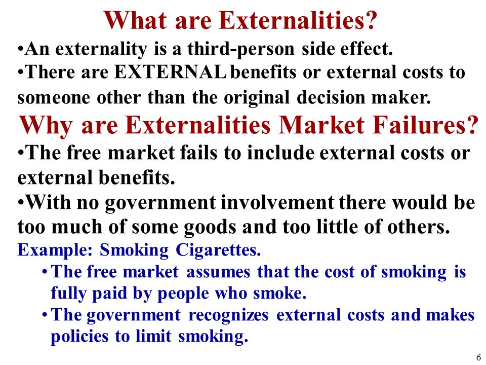An externality is a third-person side effect.