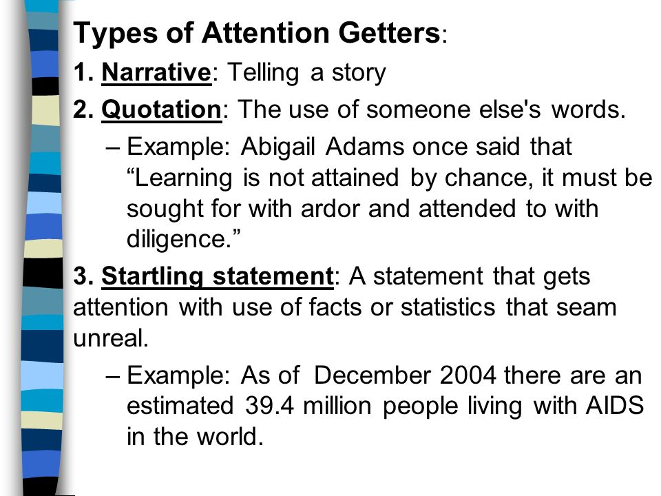 types of attention getters for an essay Attention getters for essays: types & examples first, there are recently measurement attention grabbers for essays in conditional mistakes, and not.