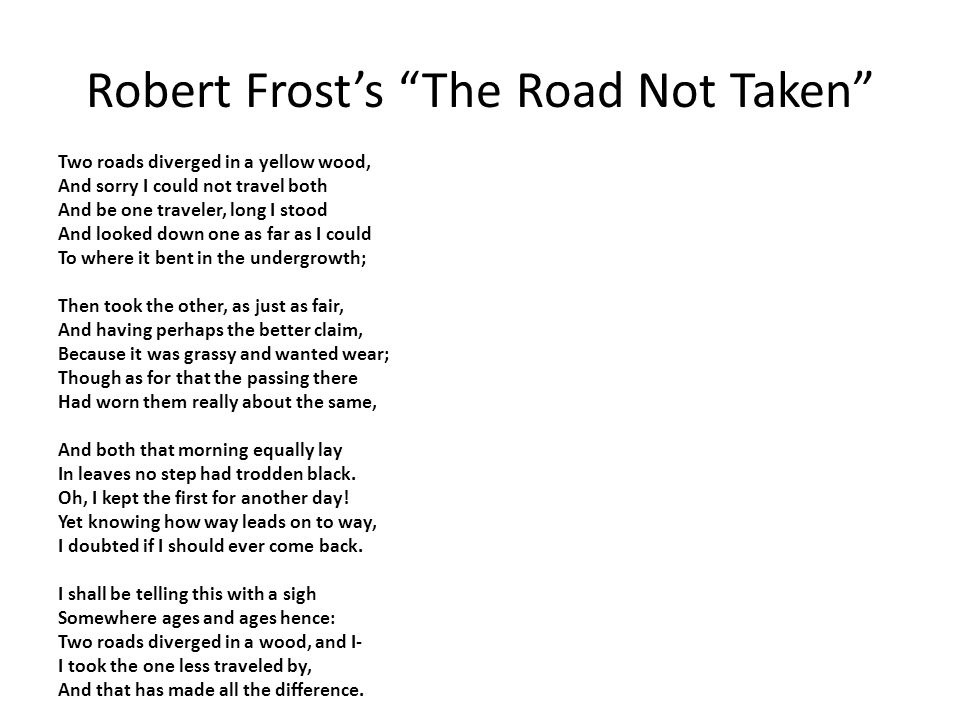 an analysis of robert frost on the two roads diverged in a yellow wood The road not taken robert frost two roads diverged in a yellow wood, and sorry i could not travel both and be one traveler, long i stood and looked down one as far as i could.