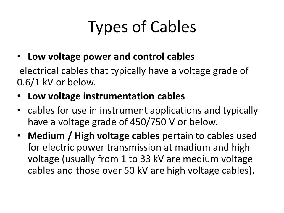 Construction of Cables Sunil Bhat. Types of Cables Low voltage power ...