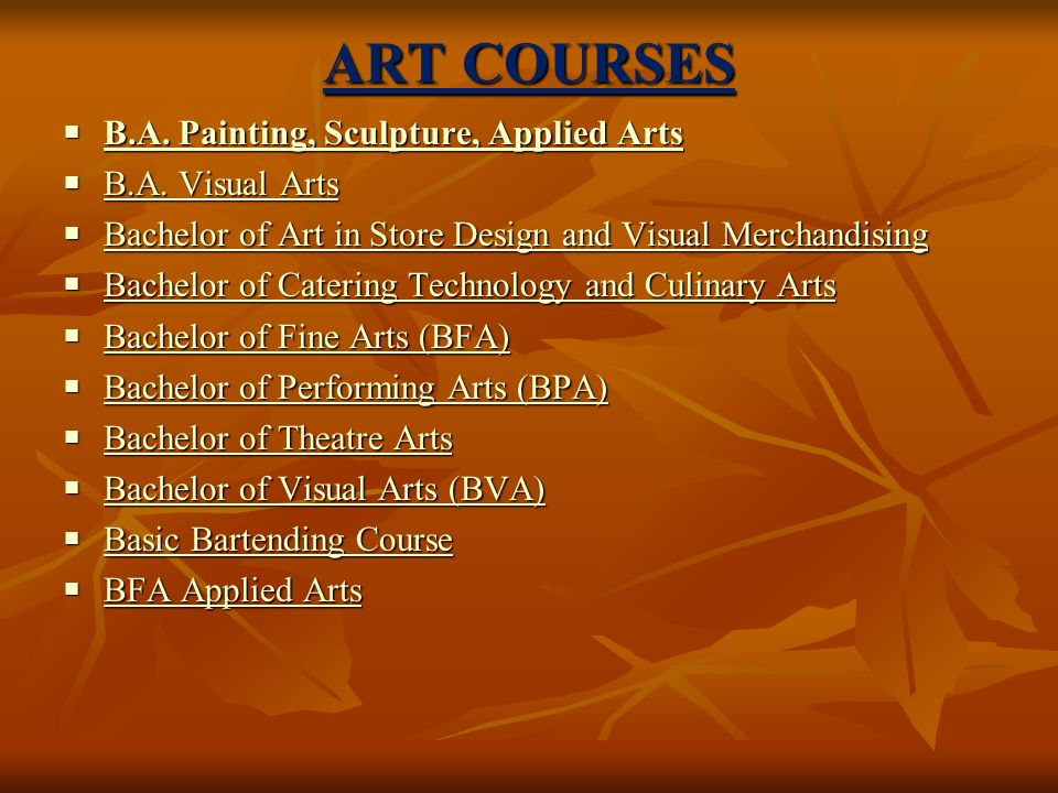 ART COURSES B.A. Painting, Sculpture, Applied Arts B.A.