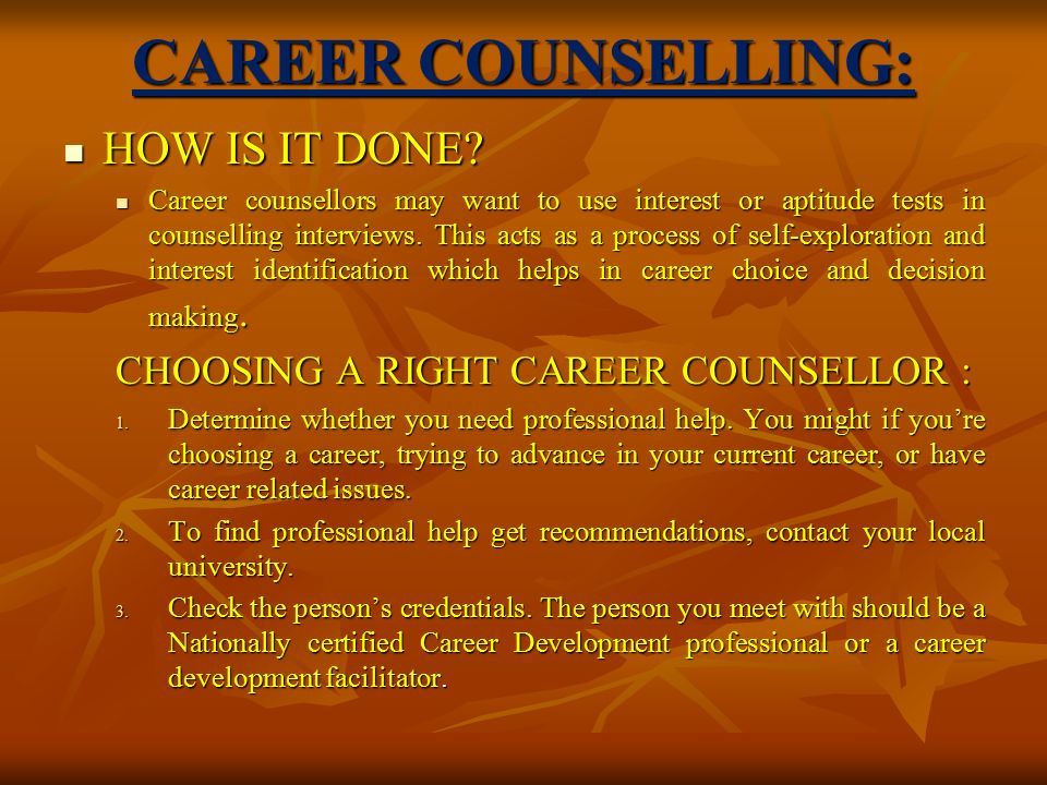 CAREER COUNSELLING: HOW IS IT DONE. HOW IS IT DONE.