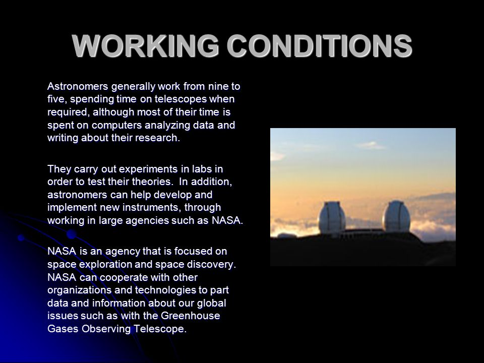 working conditions astronomers generally work from nine to five spending time on telescopes when required - Astronomy Jobs At Nasa