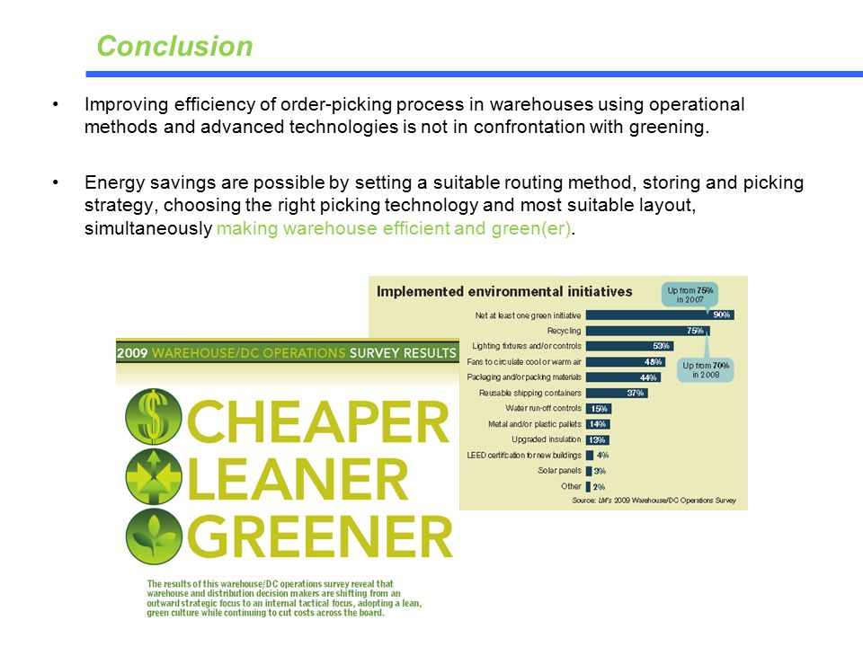 Improving efficiency of order-picking process in warehouses using operational methods and advanced technologies is not in confrontation with greening.