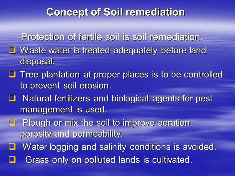 Concept of Soil remediation Protection of fertile soil is soil remediation.