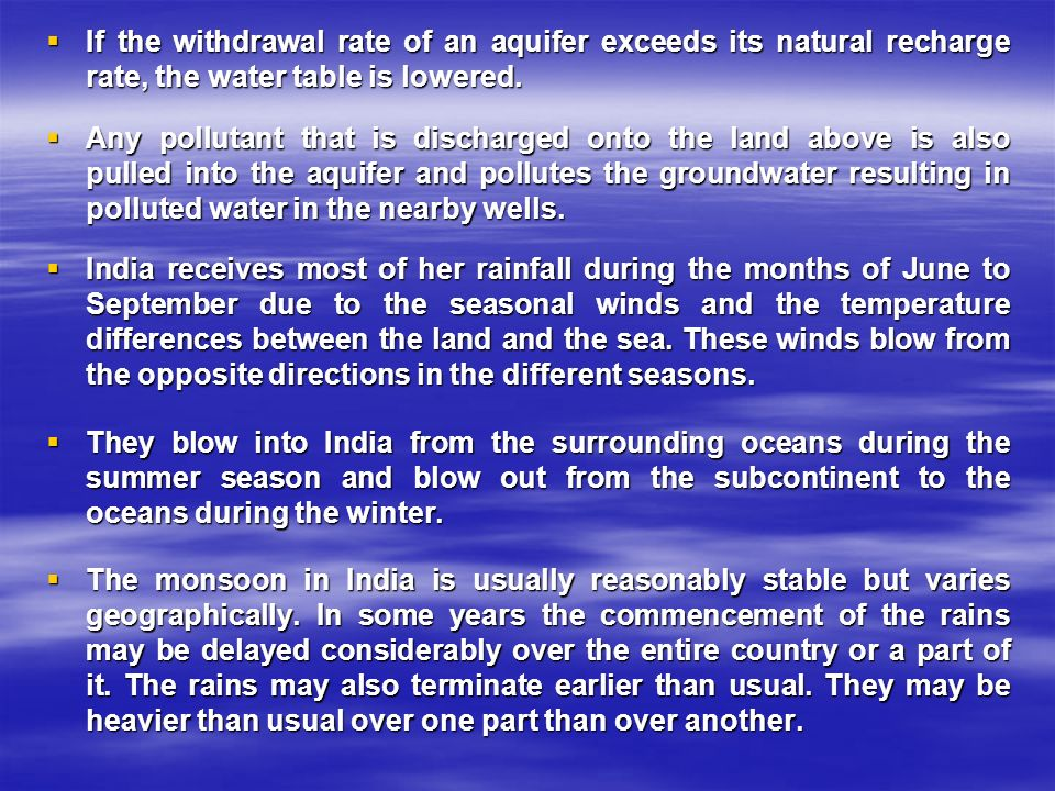  If the withdrawal rate of an aquifer exceeds its natural recharge rate, the water table is lowered.