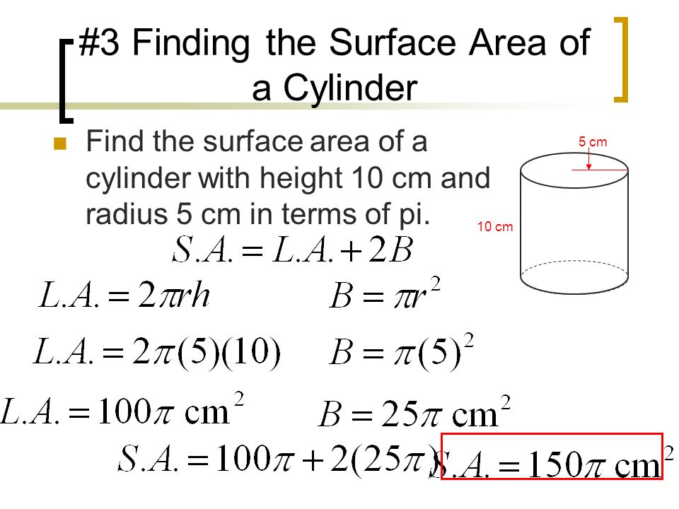 Surface areas of prisms objective find the surface area of 7 3 finding the surface area of a cylinder 10 cm 5 cm find the surface area of a cylinder with height 10 cm and radius 5 cm in terms of pi ccuart Gallery
