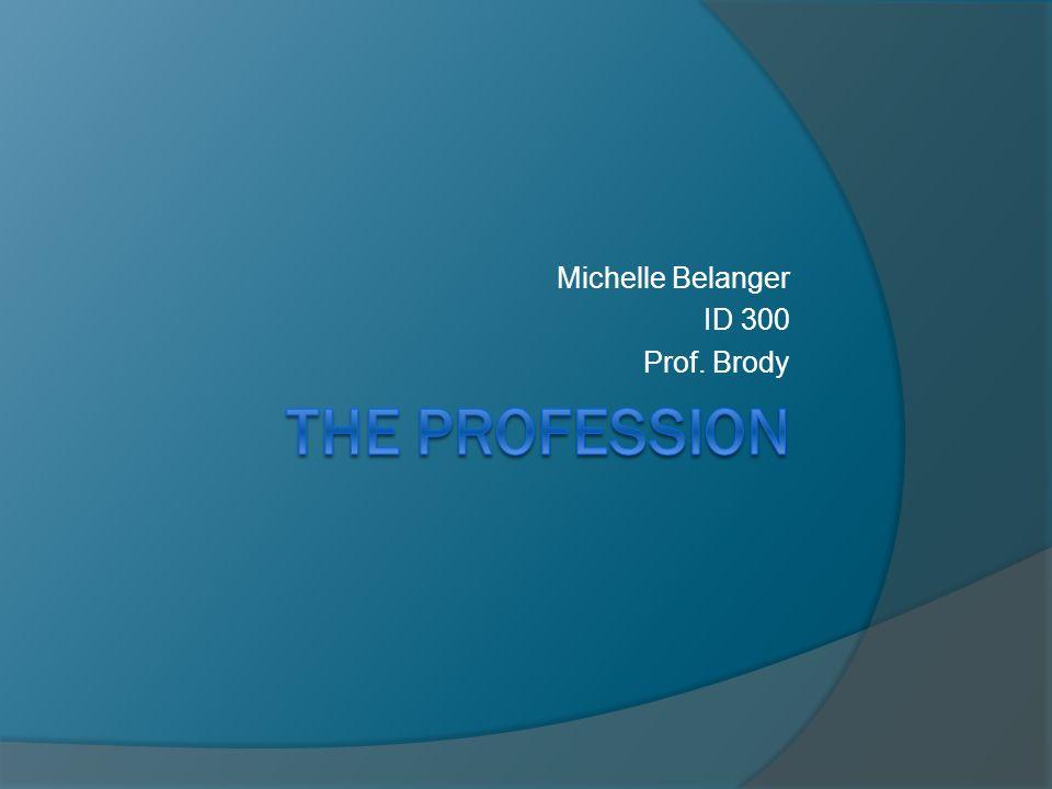 1 Michelle Belanger ID 300 Prof Brody