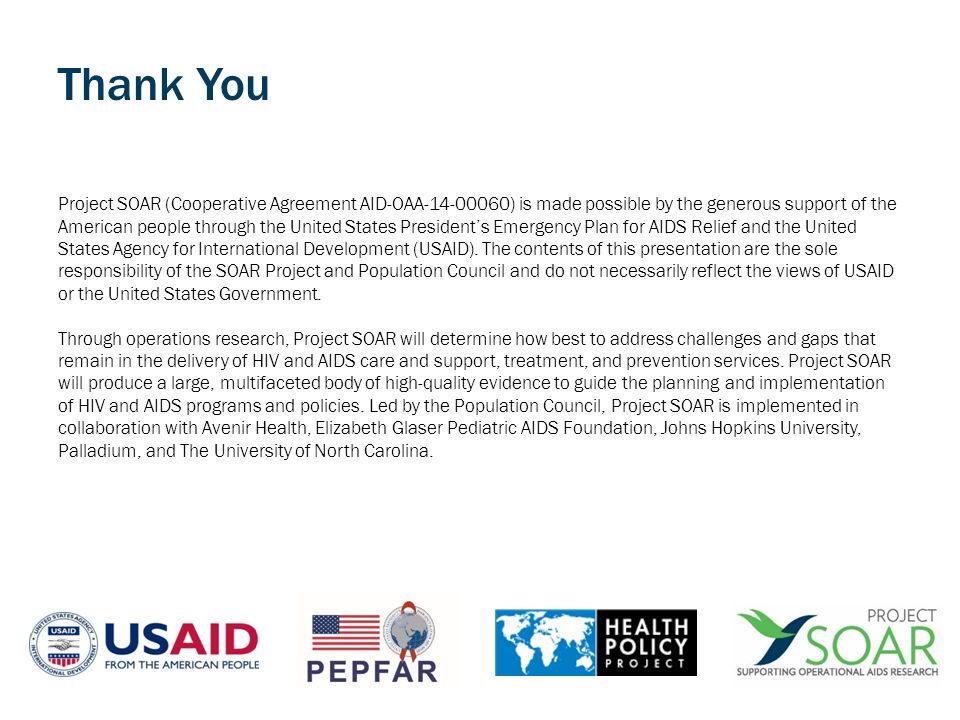 Project SOAR (Cooperative Agreement AID-OAA-14-00060) is made possible by the generous support of the American people through the United States President's Emergency Plan for AIDS Relief and the United States Agency for International Development (USAID).