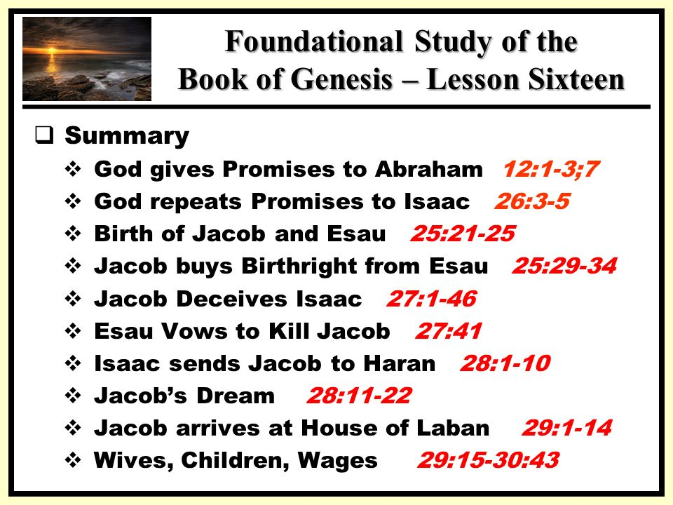 a study on jacob and esau in chapter 25 of the book of genesis Genesis - chapter 25 catholic online 30 esau said to jacob, 'give me a mouthful of that red stuff there i am exhausted' -- hence the name given to him, edom.