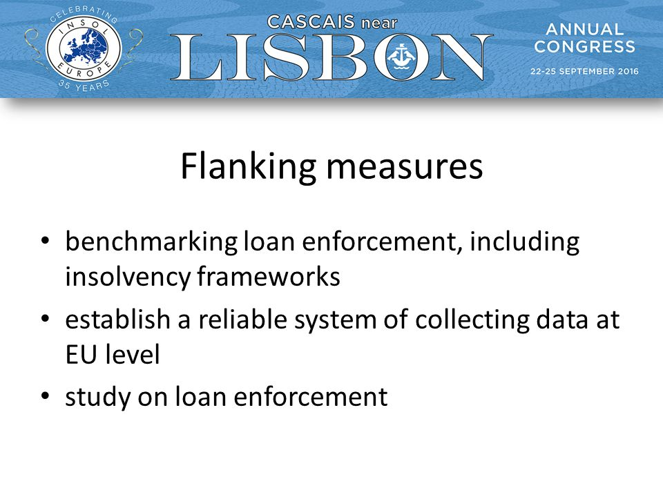 Flanking measures benchmarking loan enforcement, including insolvency frameworks establish a reliable system of collecting data at EU level study on loan enforcement