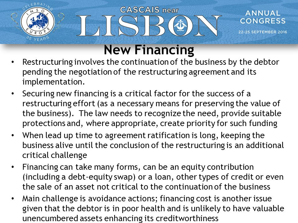 New Financing Restructuring involves the continuation of the business by the debtor pending the negotiation of the restructuring agreement and its implementation.