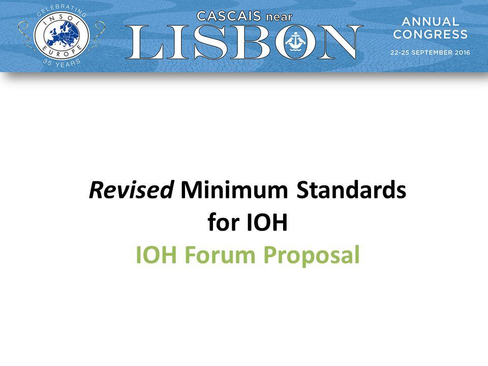 Revised Minimum Standards for IOH IOH Forum Proposal