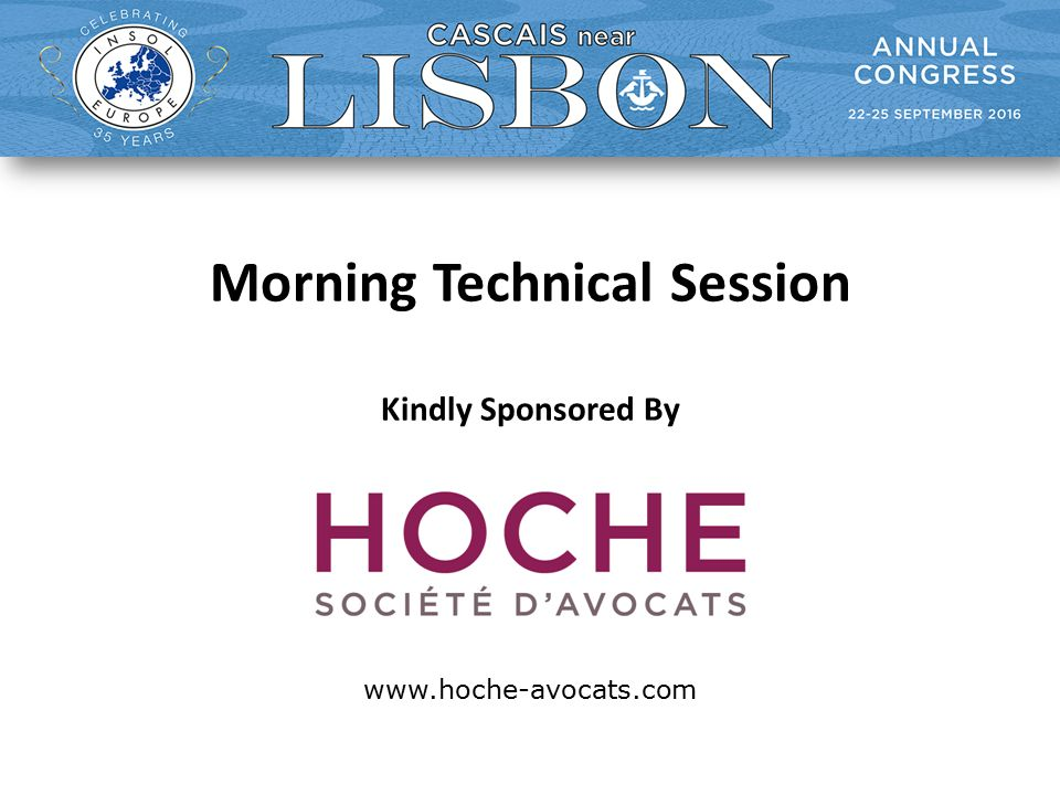 Morning Technical Session Kindly Sponsored By www.hoche-avocats.com