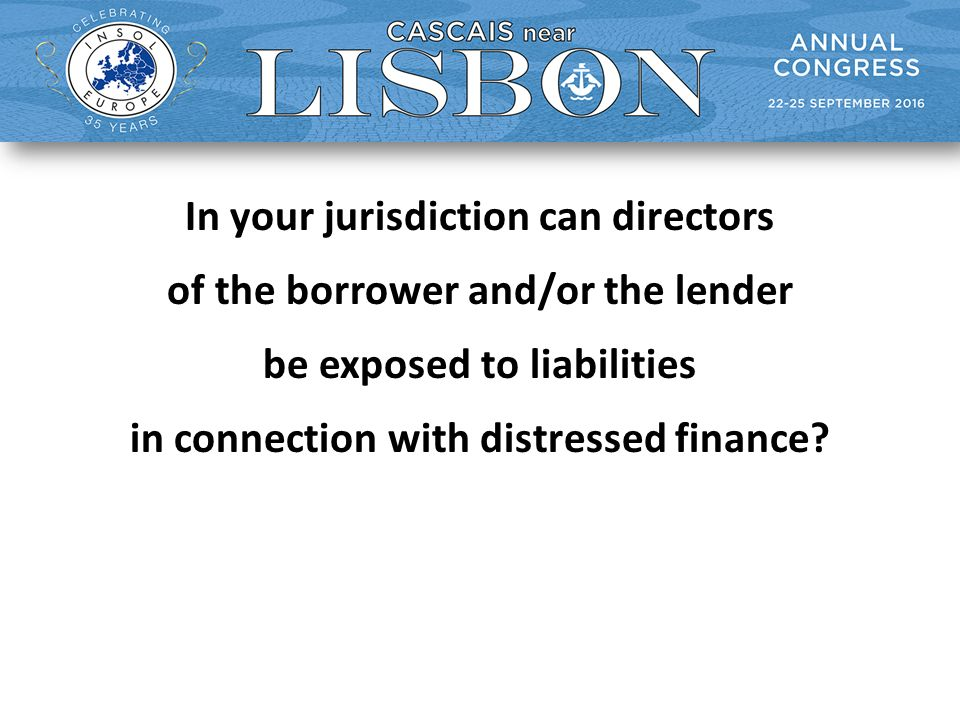In your jurisdiction can directors of the borrower and/or the lender be exposed to liabilities in connection with distressed finance
