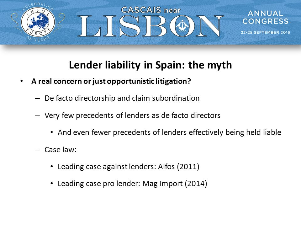 Lender liability in Spain: the myth A real concern or just opportunistic litigation.