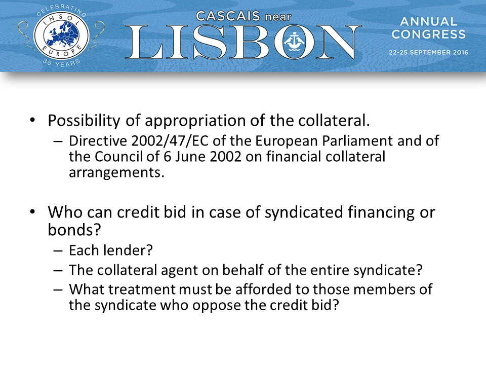 Possibility of appropriation of the collateral.