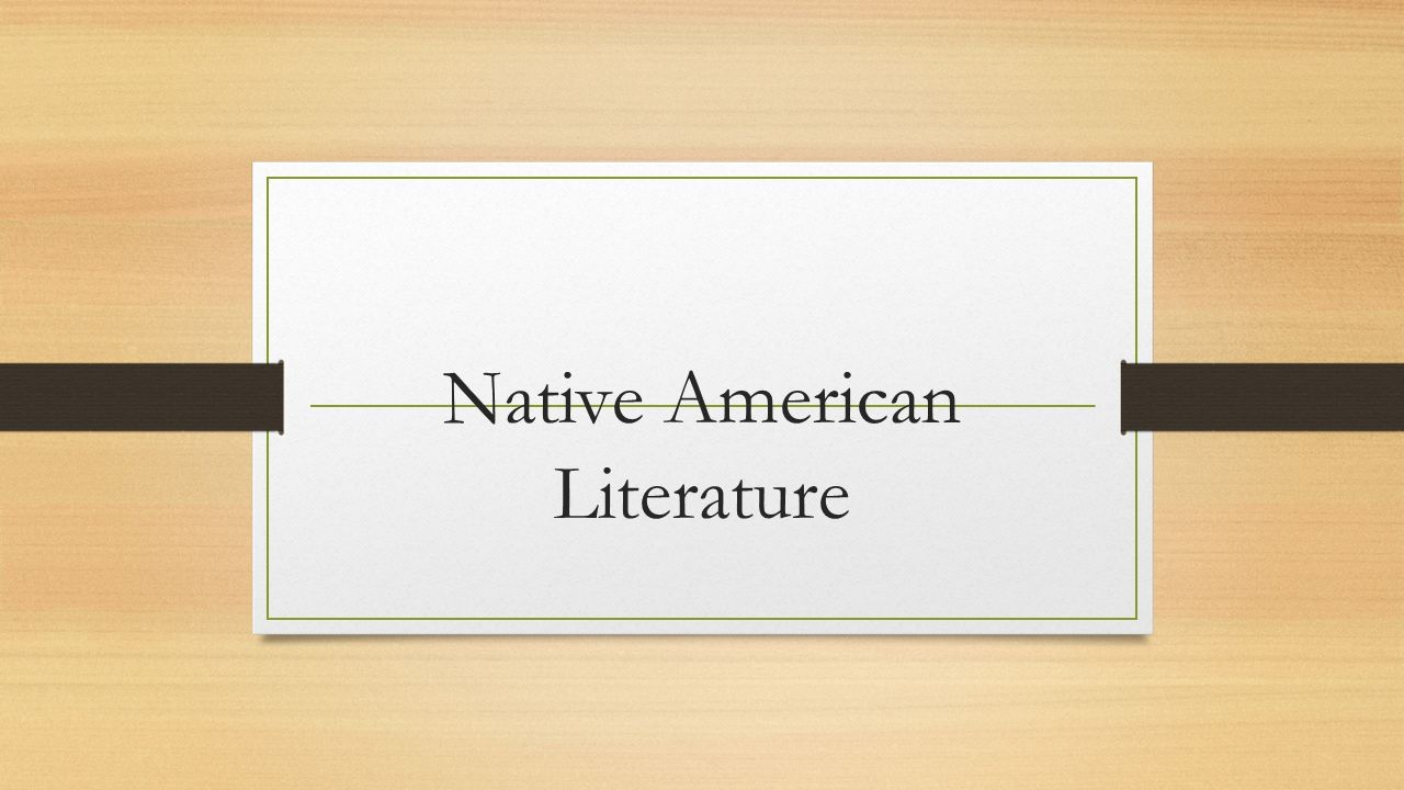 native american literature how do we make sense of our world
