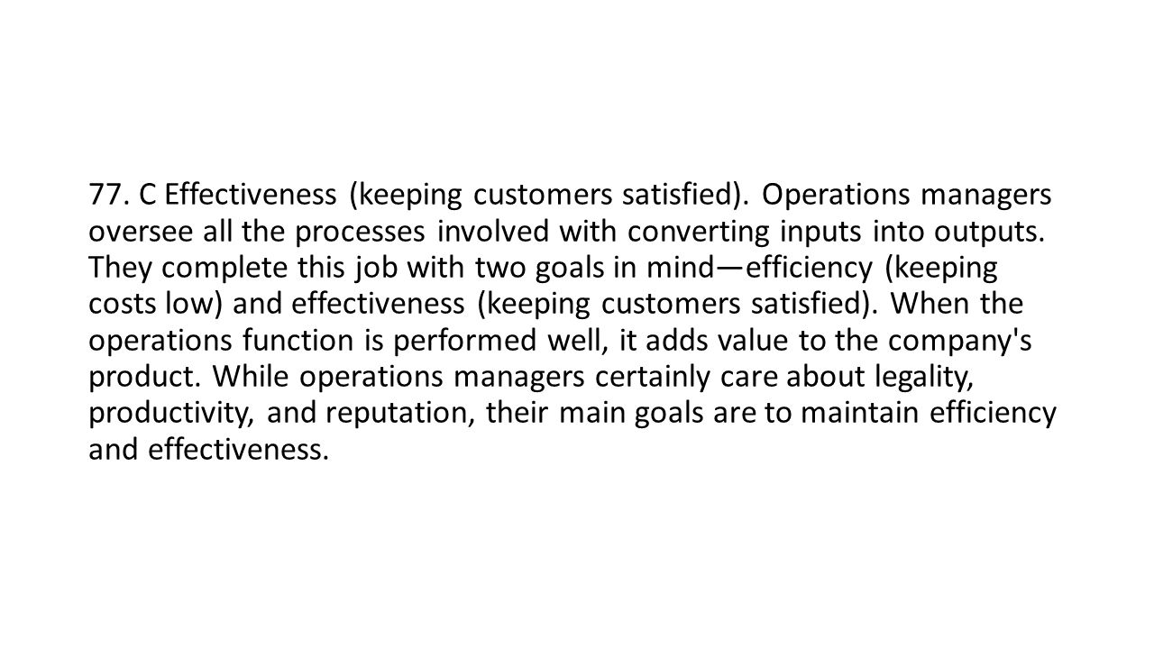 77. C Effectiveness (keeping customers satisfied).