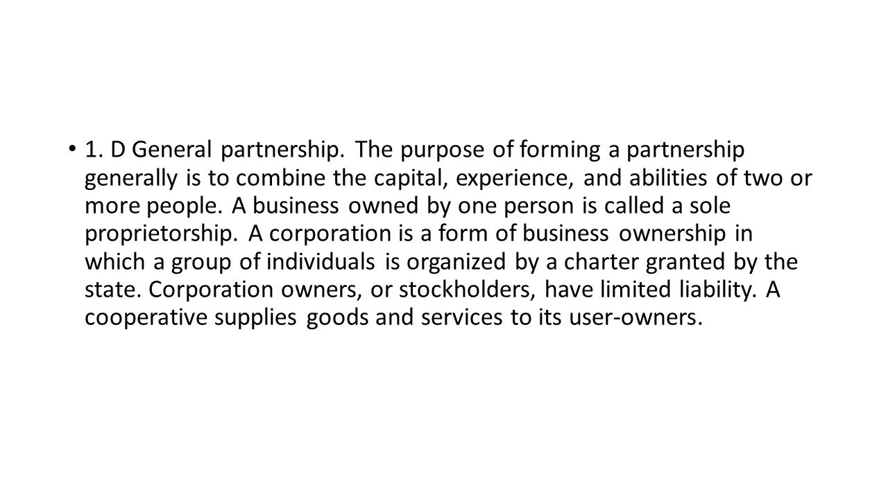 1. D General partnership.