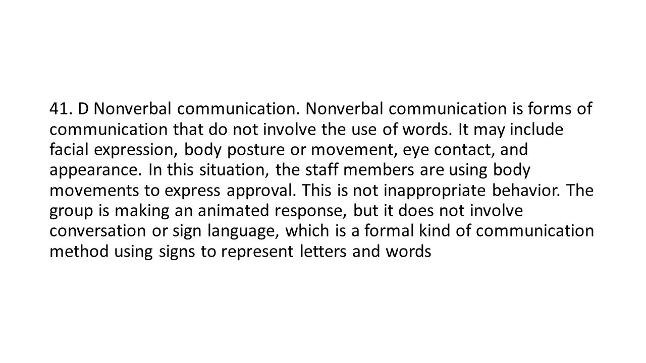 41. D Nonverbal communication.