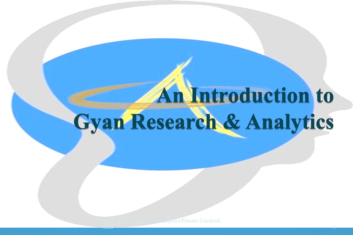 @ Gyan Research and Analytics Private Limited, 2016 1