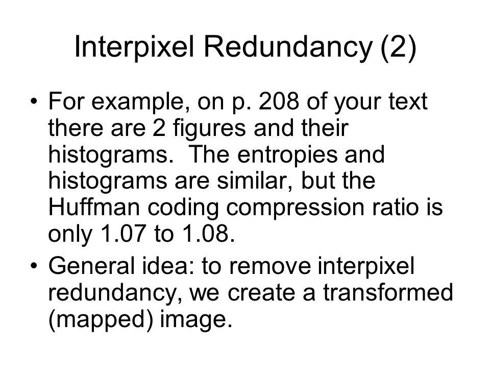 Interpixel Redundancy (2) For example, on p.