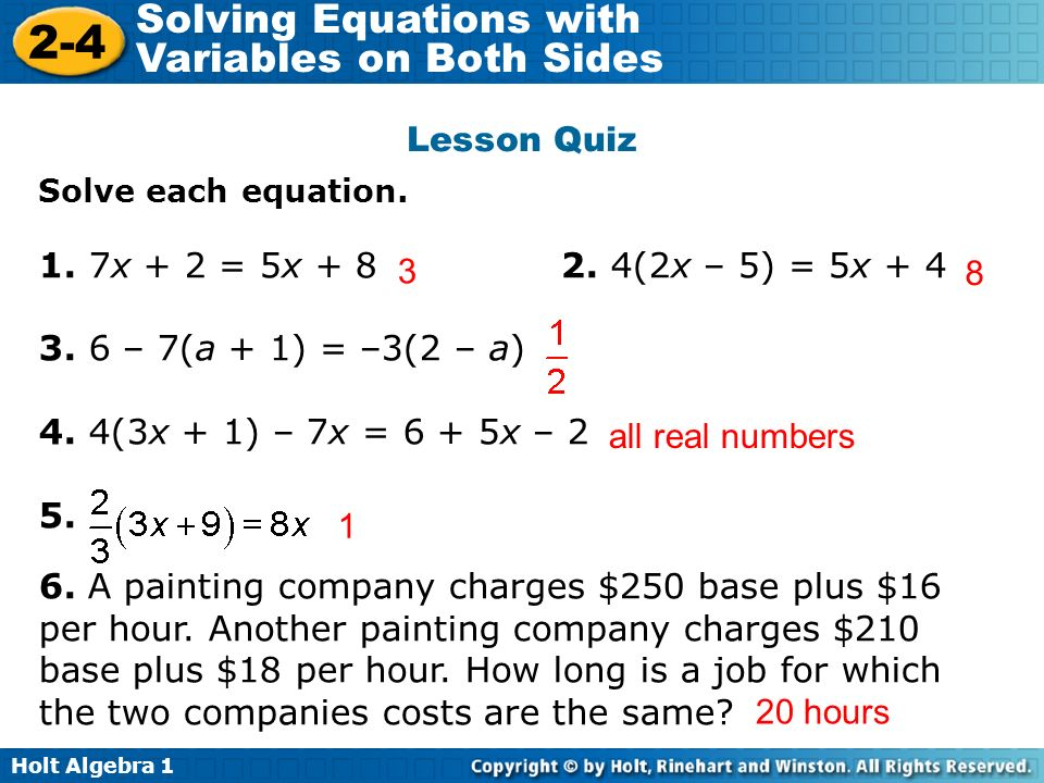 Holt Algebra Solving Equations with Variables on Both Sides Lesson Quiz Solve each equation.