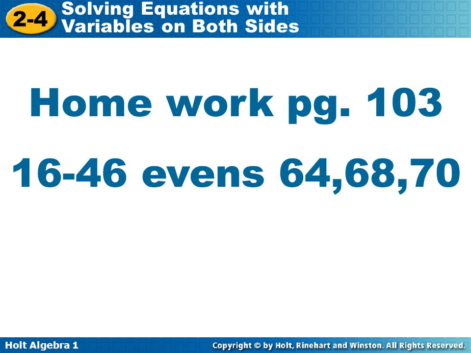 Holt Algebra Solving Equations with Variables on Both Sides Home work pg.