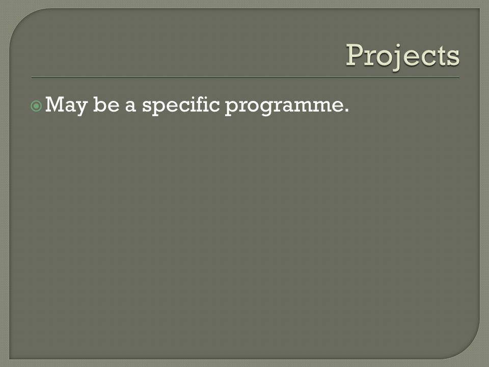 May be a specific programme.