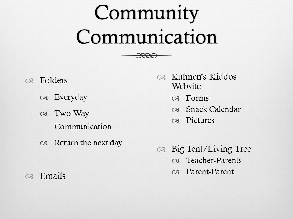 ... Everyday ? Two-Way Communication ? Return the next day ? Emails ? Kuhnenu0027s Kiddos Website ? Forms ? Snack Calendar ? Pictures ? Big Tent/Living ...  sc 1 st  SlidePlayer & Contact InformationContact Information ? Please let me know if ...