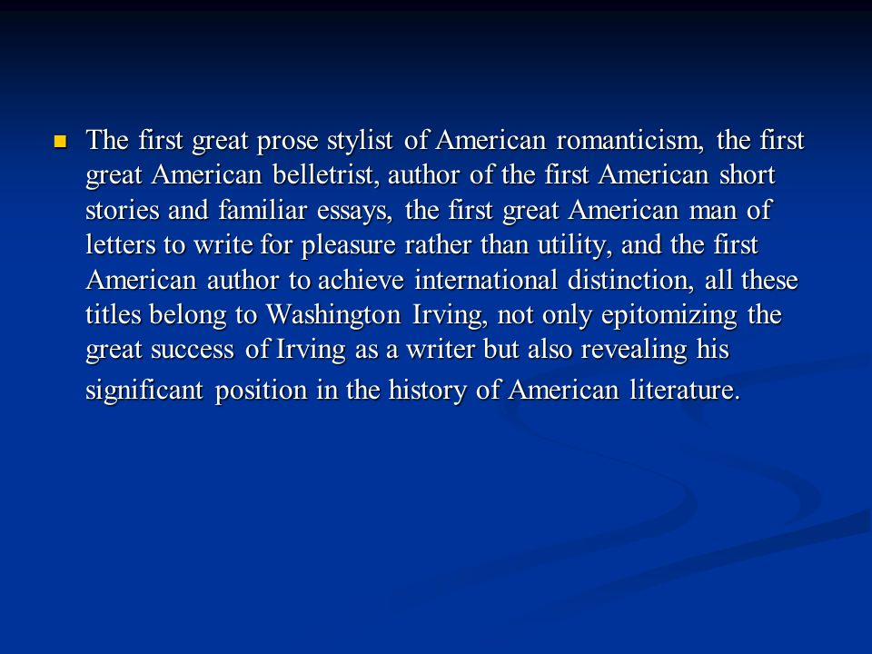romantic period in american literature essay This is displayed through many works of literature written in the romantic during the romantic era such as the american revolution romantic period.