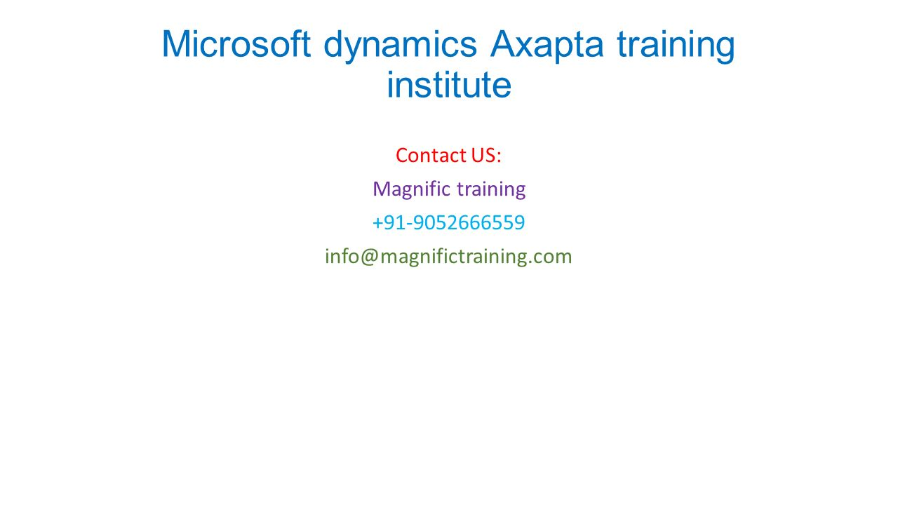 Ax pre requisites to install dynamics ax 2009 and enterprise portal - 1 Microsoft Dynamics Axapta Training Institute Contact Us Magnific Training 91 9052666559 Info Magnifictraining Com