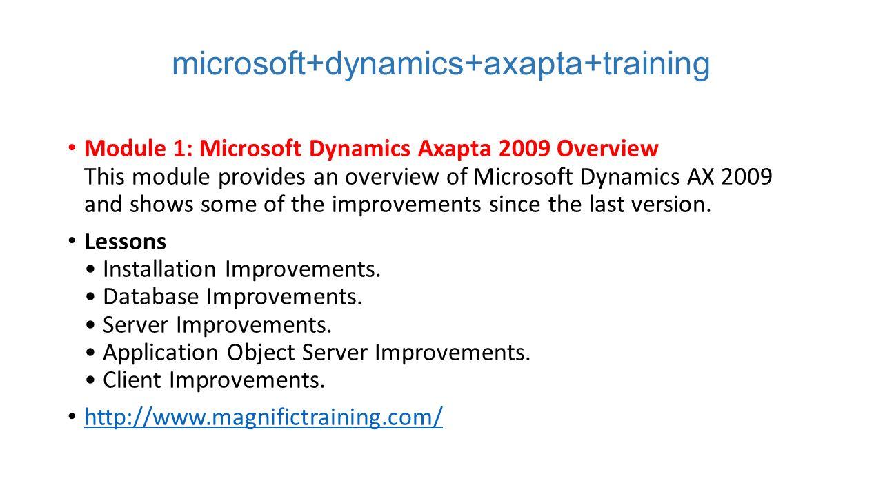 Ax pre requisites to install dynamics ax 2009 and enterprise portal - Microsoft Dynamics Axapta Training Module 1 Microsoft Dynamics Axapta 2009 Overview This