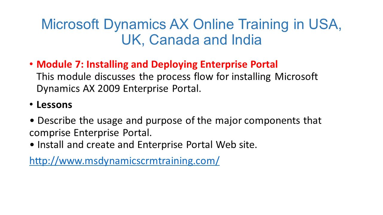 Ax pre requisites to install dynamics ax 2009 and enterprise portal - 8 Microsoft Dynamics Ax Online Training In Usa Uk Canada And India Module 7 Installing And Deploying Enterprise Portal This Module Discusses The Process