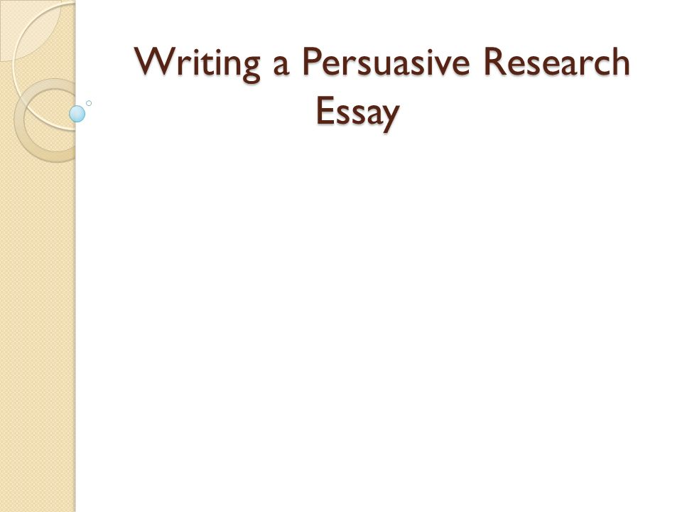 writing a persuasive research essay what is persuasive writing 1 writing a persuasive research essay