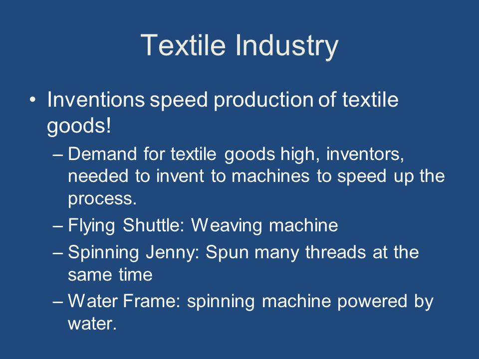 Textile Industry Inventions speed production of textile goods.