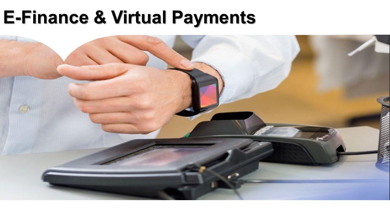 E-Finance & Virtual Payments
