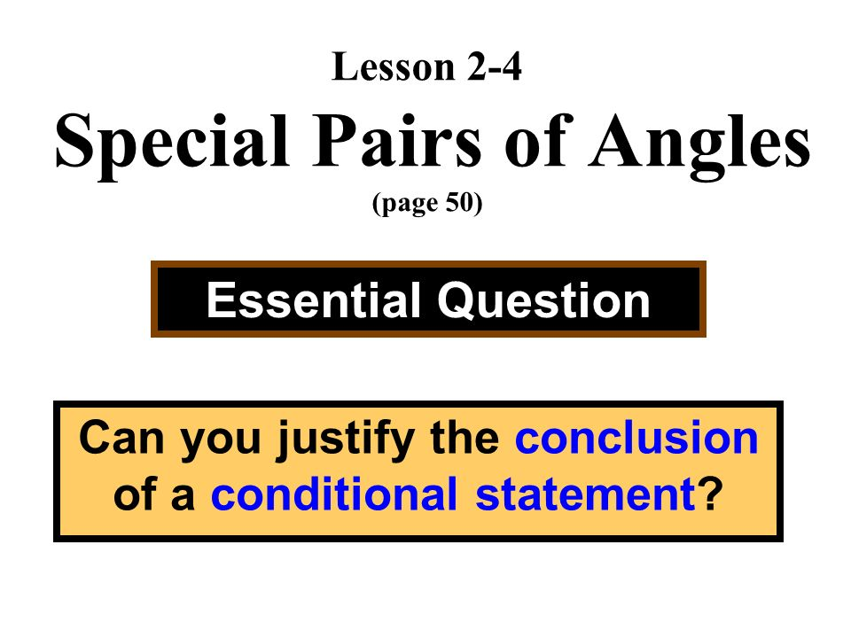Lesson 2 4 Special Pairs Of Angles Page 50 Essential Question Can