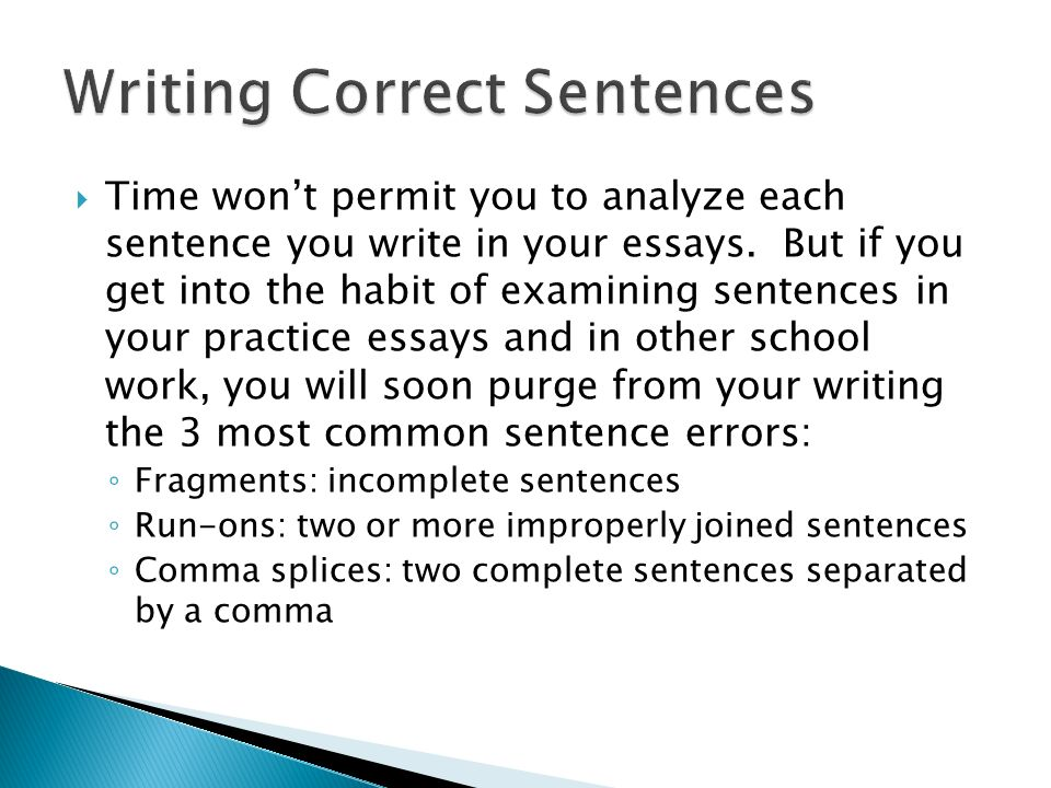 standard usage and mechanics  writing correct sentences  time won t permit you to analyze each sentence you write in your essays