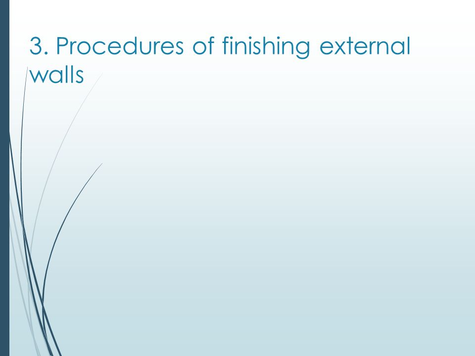 3. Procedures of finishing external walls