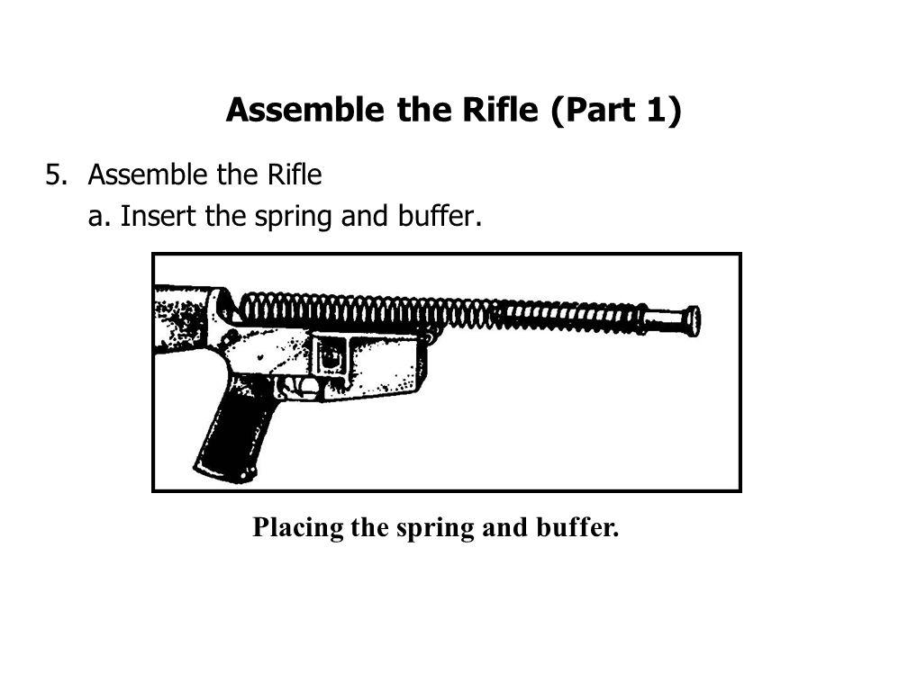 Assemble the Rifle (Part 1) 5.Assemble the Rifle a.