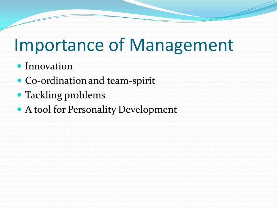Importance of Management Innovation Co-ordination and team-spirit Tackling problems A tool for Personality Development