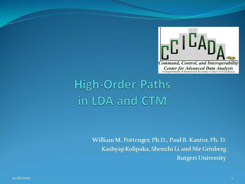 William M. Pottenger, Ph.D., Paul B. Kantor, Ph. D. Kashyap Kolipaka, Shenzhi Li and Nir Grinberg Rutgers University 10/16/20101