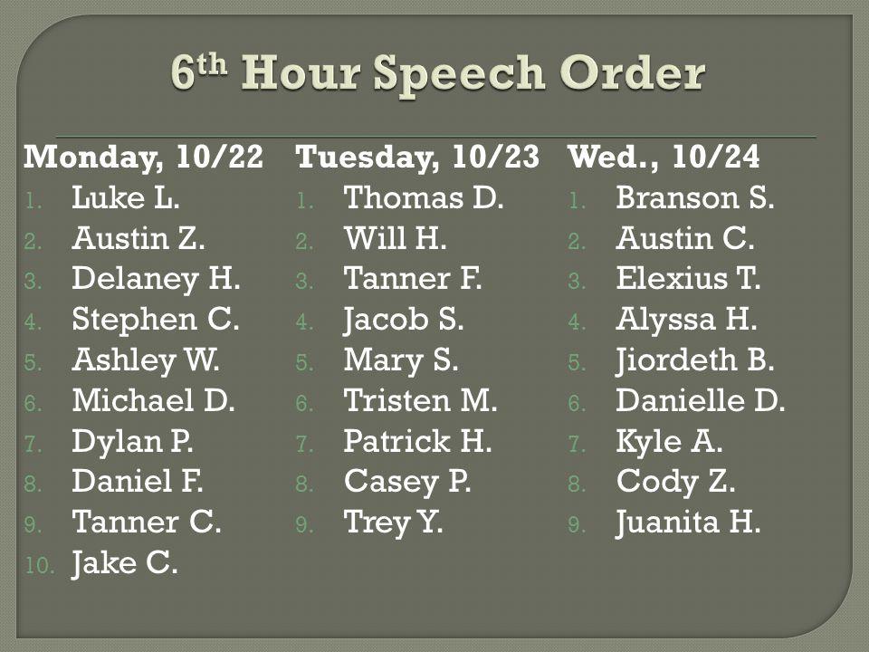 Monday, 10/22 1. Luke L. 2. Austin Z. 3. Delaney H.