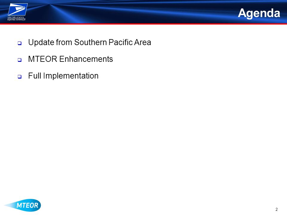 2 Agenda Update from Southern Pacific Area MTEOR Enhancements Full Implementation