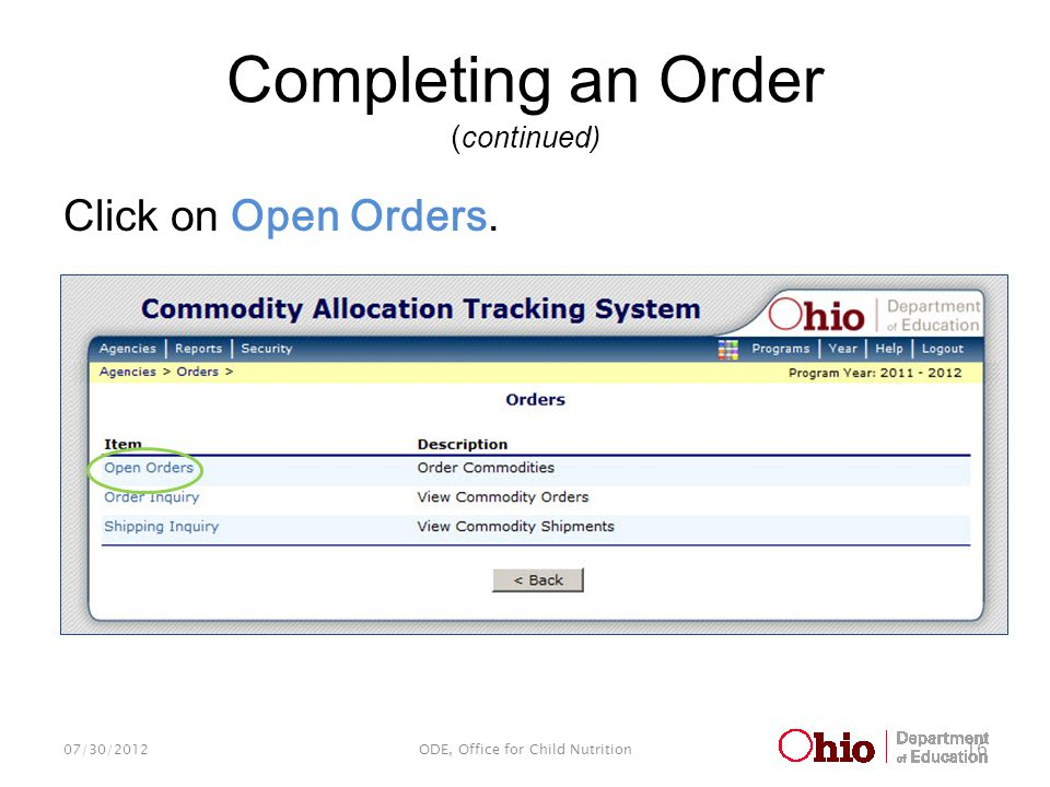 Completing an Order ( continued) Click on Open Orders. 07/30/2012ODE, Office for Child Nutrition 16