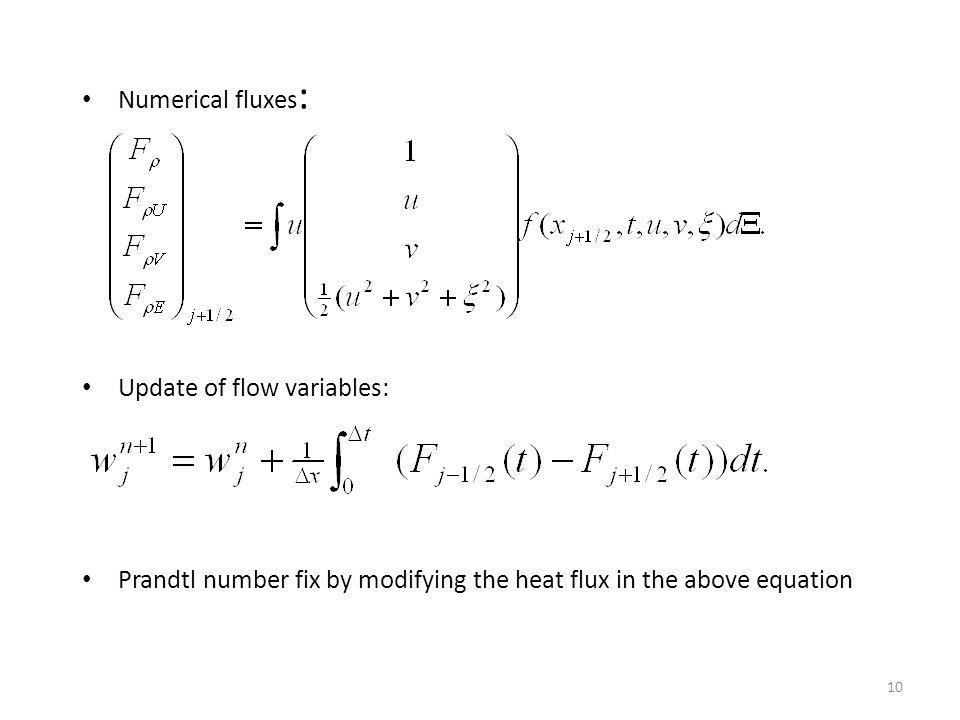 10 Numerical fluxes : Update of flow variables: Prandtl number fix by modifying the heat flux in the above equation