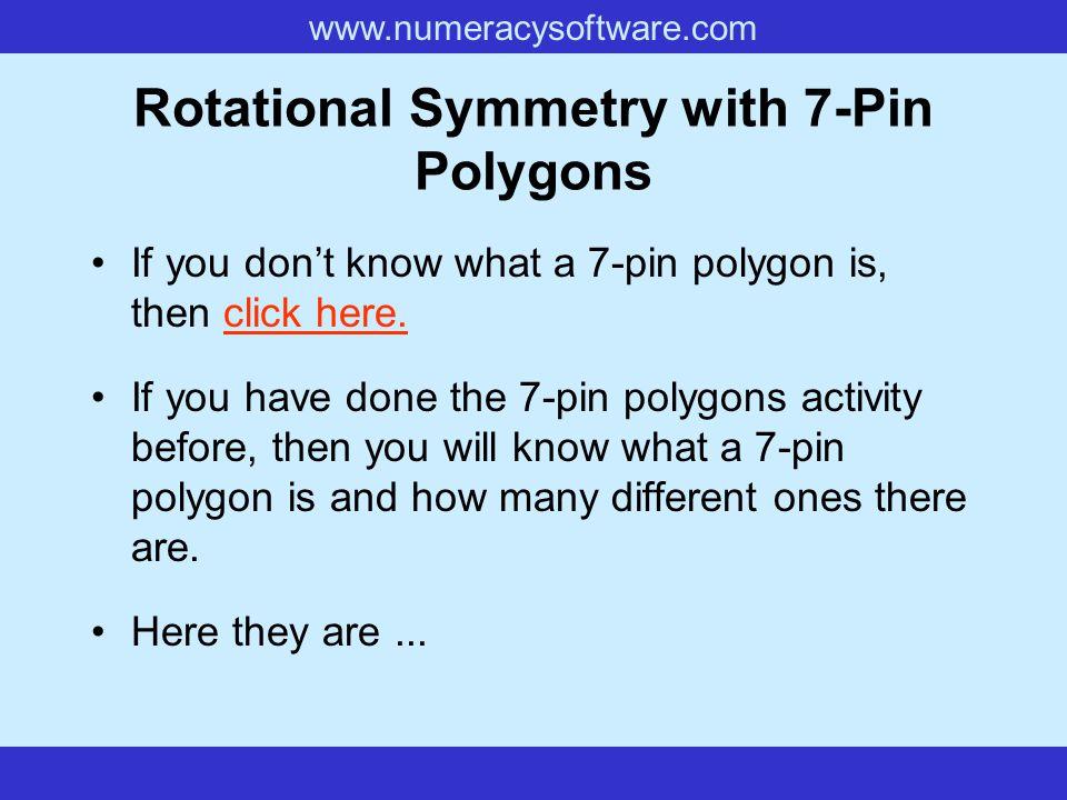 www.numeracysoftware.com Rotational Symmetry with Pentominoes Rotational Symmetry Order 2 Rotational Symmetry Order 4 Click to start sorting